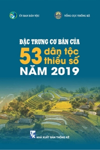 Đặc trưng cơ bản của 53 dân tộc thiểu số năm 2019